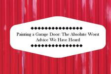 Garage Door Repainting: The Worst Advice You'll Ever Receive